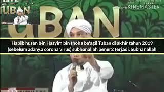 Inilah fatwa habib husen bin hasyim thoha ba'agil tuban di akhir tahun 2019 (sebelum adanya corona ) subhanallah. sekarang 2020 benar terjadi ak...