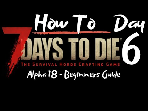 7-days-to-die---beginners-guide---day-6---how-to---surviving-the-first-7-days/nights
