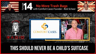 EP 14 –No More Trash Bags with Comfort Case Founder ROB SCHEER #nomoretrashbags,#fosterchild,#donate