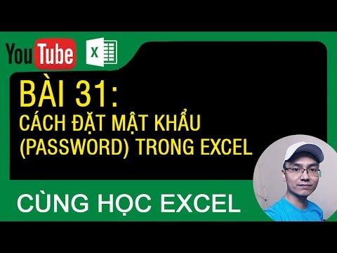 [Thủ thuật excel ] Bài 31 – Đặt và xóa mật khẩu (Password) trên file excel
