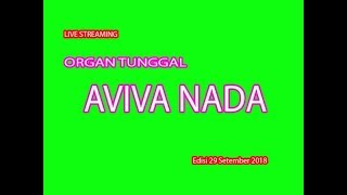 SIARAN LANGSUNG ORGAN TUNGGAL AVIVA NADA 29 SEPTEMBER 2018