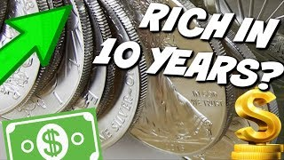 How Buying Silver Will Make You RICH in 10 Years!