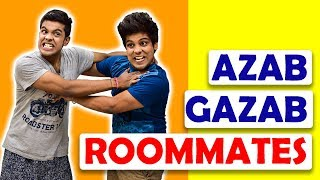 AZAB GAZAB ROOMMATES | The Half-Ticket Shows
