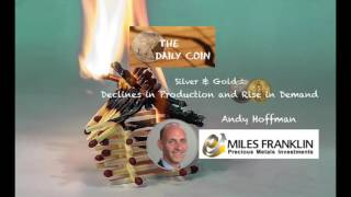 Andy Hoffman: Silver & Gold - Declines in Production, Rise in Demand