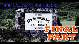 (Creepy and Haunted) Brushy Mountain State Prison Part 3