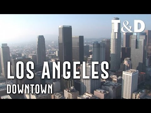 Los Angeles City Guide: Downtown - Travel & Discover