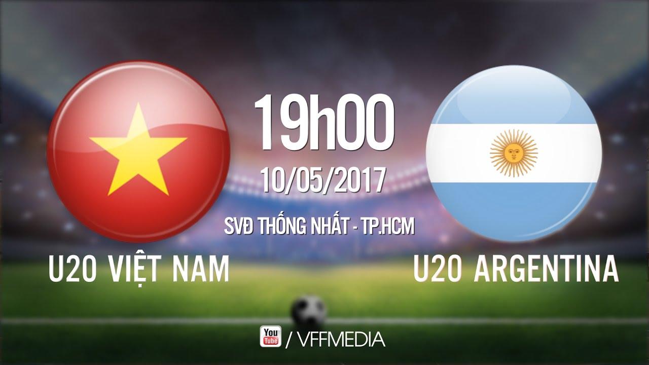 Xem lại: U20 Việt Nam vs U20 Argentina