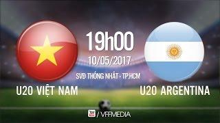 FULL | U20 VIỆT NAM (1-4) U20 ARGENTINA | GIAO HỮU QUỐC TẾ 2017 thumbnail