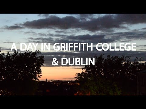 A Day in Griffith College & Ireland