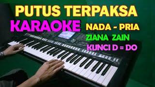 Download PUTUS TERPAKSA ZIANA ZAIN - KARAOKE NADA COWOK/PRIA | LIRIK HD