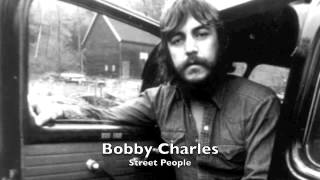 Bobby Charles - Street People