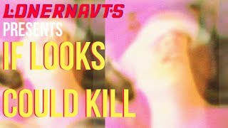 Lonernavts - If Looks Could Kill (Vertical Lyric Video)