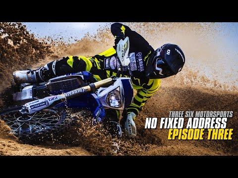 THREE SIX MOTORSPORTS: NO FIXED ADDRESS - EPISODE 3