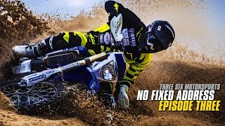 THREE SIX MOTORSPORTS: NO FIXED ADDRESS - EPISODE 3