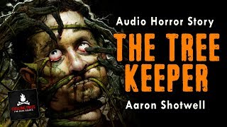 """The Tree Keeper"" FREE Campfire Short Horror Story Audiobook (Scary Stories) (Creepypasta)"