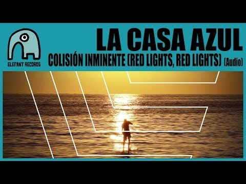 LA CASA AZUL - Colisión Inminente (Red Lights, Red Lights) [Audio]