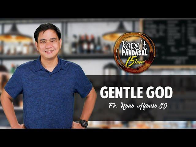 Kape't Pandasal - Gentle God