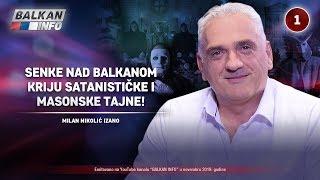 INTERVJU: Milan Nikolić Izano - Senke nad Balkanom kriju satanističke i masonske tajne! (11.11.2019)