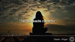 Lirik Lagu Sadis - Afgan Syahreza