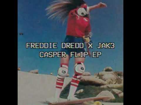 FREDDIE DREDD x JAK3 - CASPER FLIP (FULL EP) (2017)