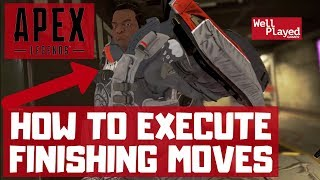 HOW TO EXECUTE FINISHING MOVES! APEX LEGENDS
