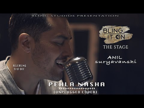 Pehla Nasha | Anil Suryavanshi | Bling It On | The Stage | Bollywood Cover 2019 | Bling Studios
