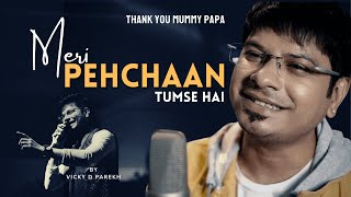 Meri Pehchaan Tumse Hai | Thank You Mummy Papa | Vicky D Parekh | Mother And Father Anniversary Song