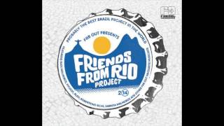 Friends From Rio - Só Resta A Porta Se Abrir (Feat. Carlos Dafé) - [Far Out Recordings]