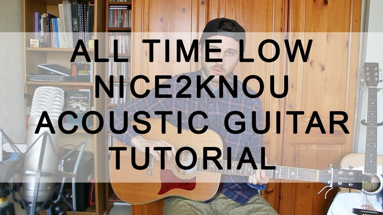 all time low - nice2knou - acoustic guitar tutorial (beginner
