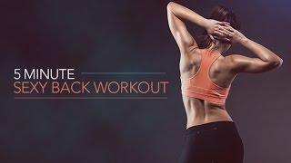 5 Minute Sexy Back Workout (SET YOUR BACK ON FIRE!!)