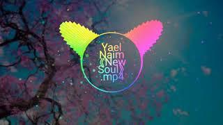 Yael Naim - New Soul remix bài hát được yêu thích nhất tik tok | tôi đã nghiện còn bạn thì sao