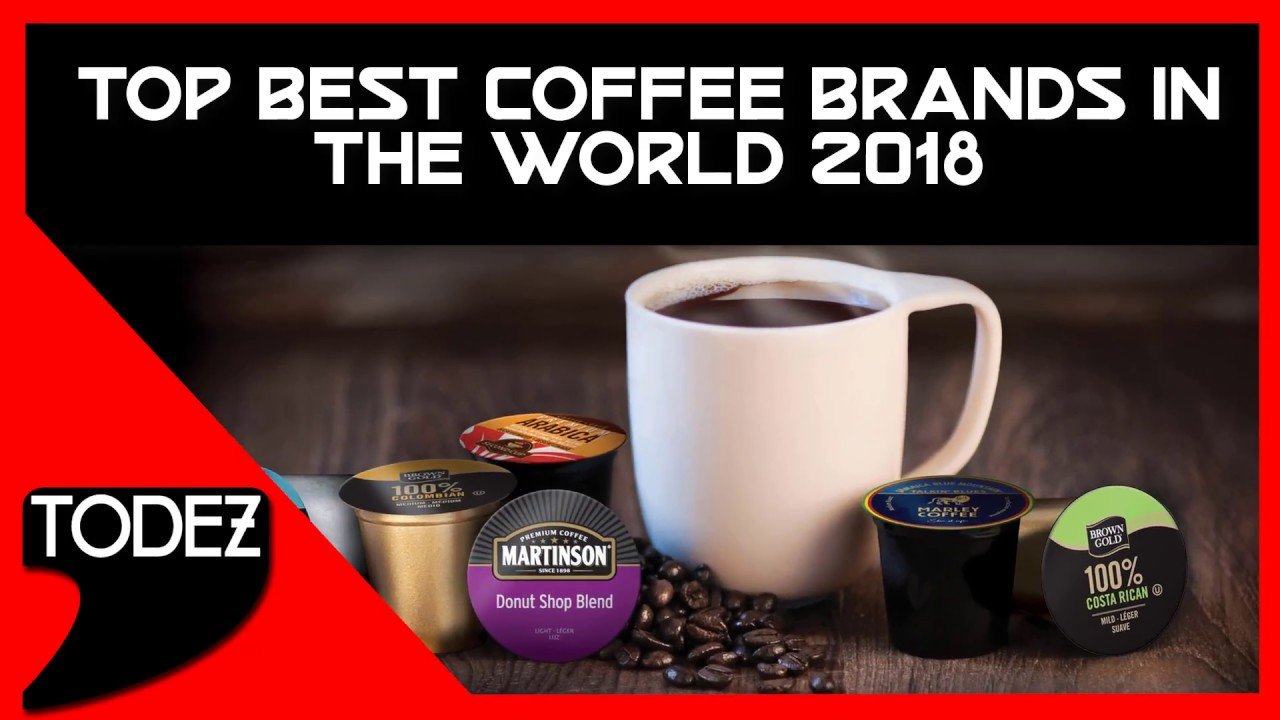 3ea07a2d5d8 Top Best Coffee Brands in The World 2018 - YouTube