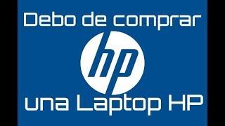 Por que comprar o no? una Laptop HP