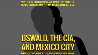 Oswald, the CIA & Mexico City (The Lopez Report) Section 2
