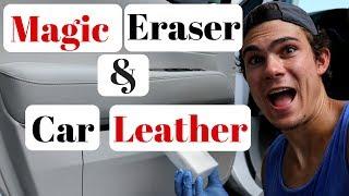 Magic Eraser On Car Leather