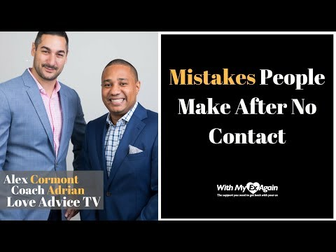 Mistakes People Make After No Contact
