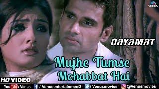 Mujhe Tumse Mohabbat Hai HD VIDEO Qayamat Suniel Shetty & Raveena Tandon 90& 39 s Romantic Song