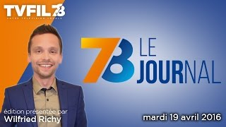 7/8 Le journal – Edition du mardi 19 avril 2016
