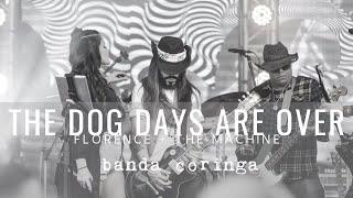 Banda Coringa The Dog Days Are Over Florence The Machine