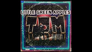 LITTLE GREEN APPLES ( TOM JONES )