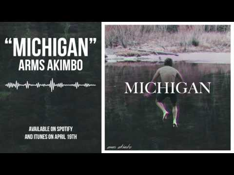"""Michigan"" -- Arms Akimbo (Official Audio)"