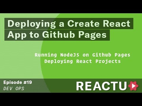 Dev Ops - Deploying a Create React App to Github Pages - Episode #19