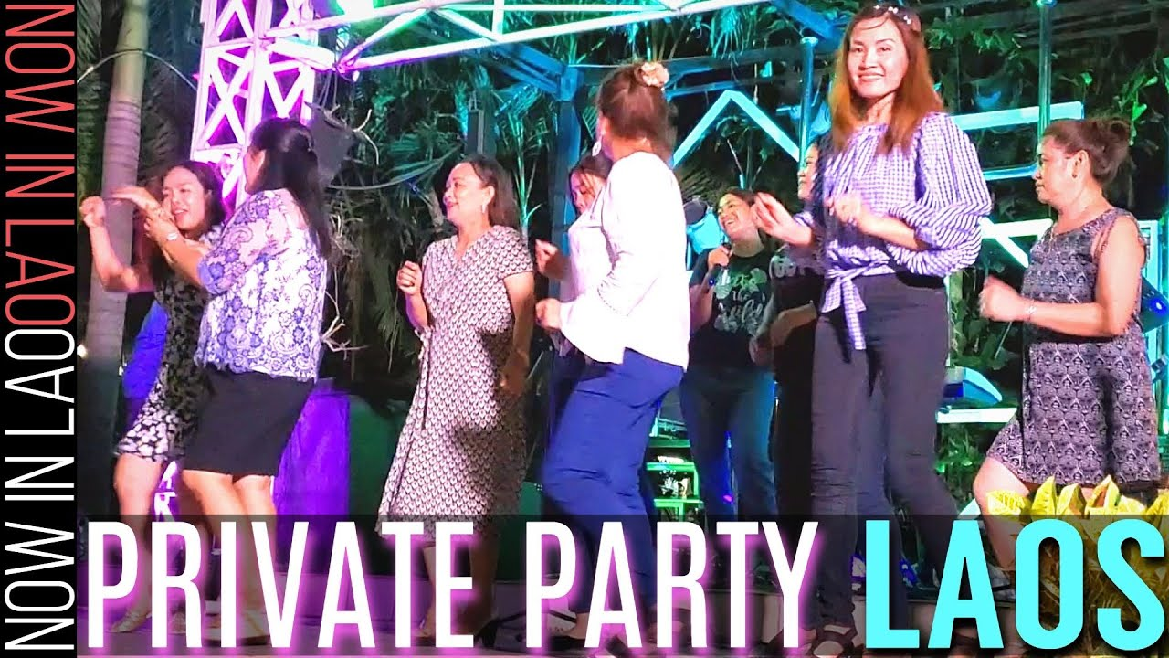 Life After Lockdown - Private Party in Vientiane Laos | Now in Lao