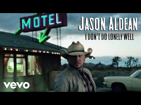 Jason Aldean  I Dont Do Lonely Well Audio Only