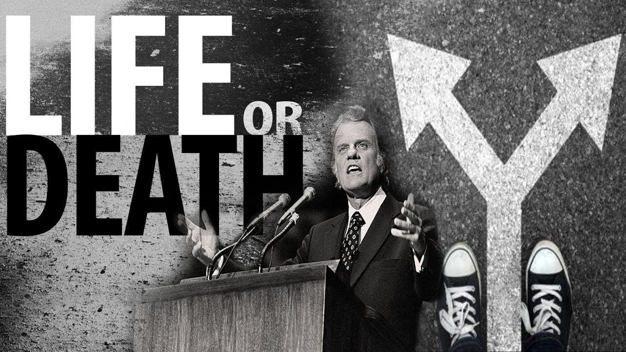 (Life) or (Death)? The Choice is Yours Alone to Make! - Billy Graham Best Speech Ever