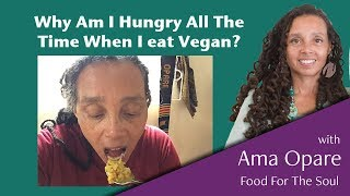 Why Am I Hungry All Of The Time When I Eat Vegan?