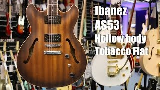 Ibanez Artcore AS53 Hollow body Guitar in Tobacco Flat