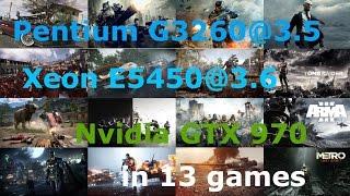 pentium G3260(3.3) vs Xeon E5450@3.6  GTX 970 in 13 Games