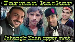 The Sher Farman kaskar Jahangir Khan swat Wisal Khan Thair Khan zameer Khan