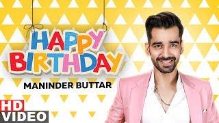 Birthday Wish Maninder Buttar Birthday Special Latest Punjabi Songs 2019